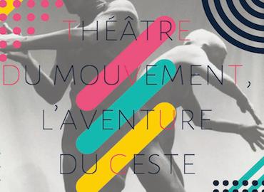 Théâtre du Mouvement, l'aventure du geste
